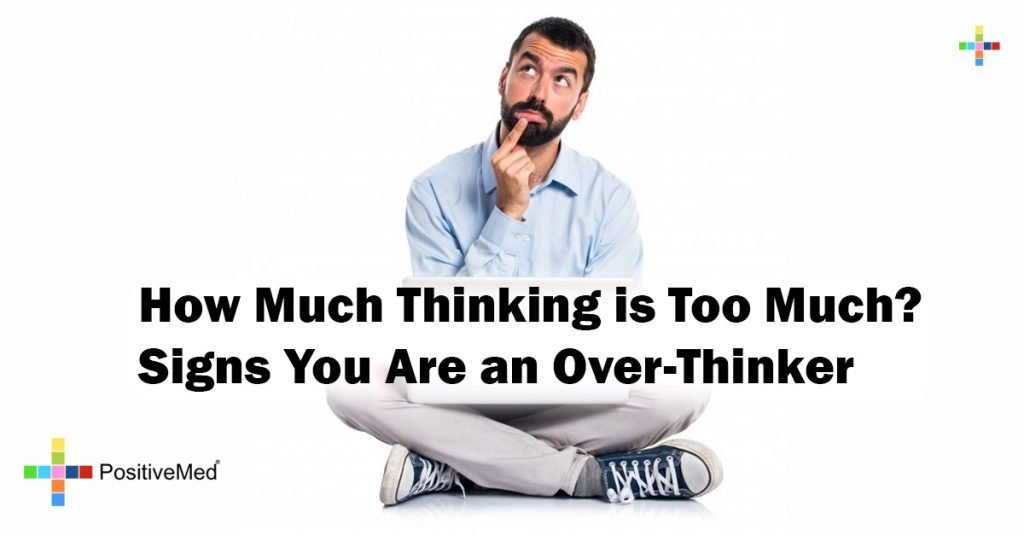 How Much Thinking is Too Much? Signs You Are an Over-Thinker