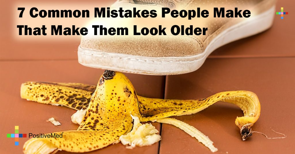7 Common Mistakes People Make That Make Them Look Older
