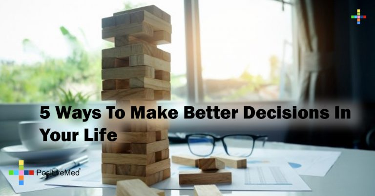 5 Ways To Make Better Decisions In Your Life