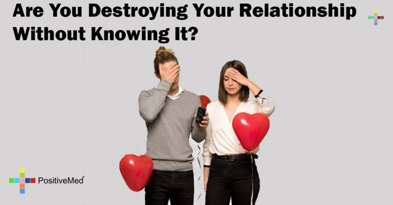 Are You Destroying Your Relationship Without Knowing It?