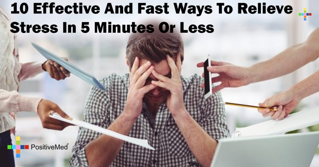 10 Effective And Fast Ways To Relieve Stress In 5 Minutes Or Less
