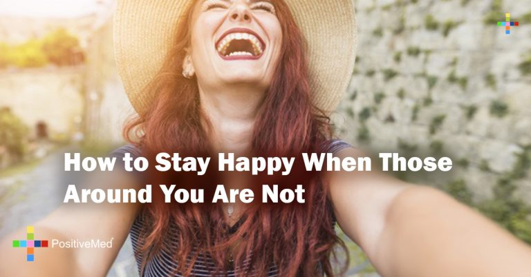 How to Stay Happy When Those Around You Are Not