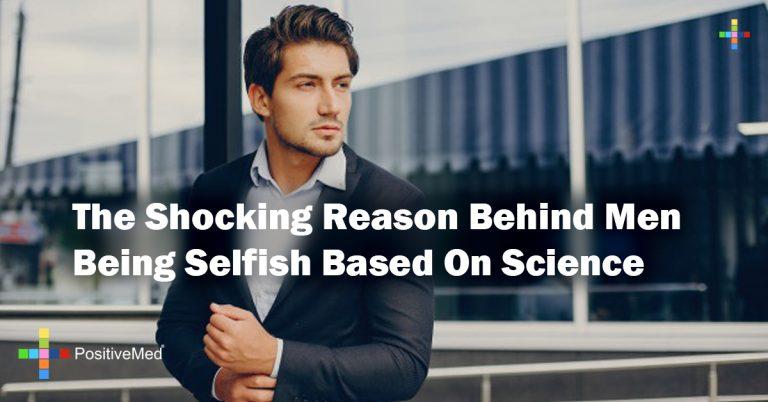 The Shocking Reason Behind Men Being Selfish Based On Science