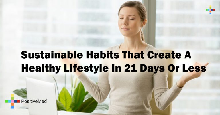 Sustainable Habits That Create A Healthy Lifestyle In 21 Days Or Less
