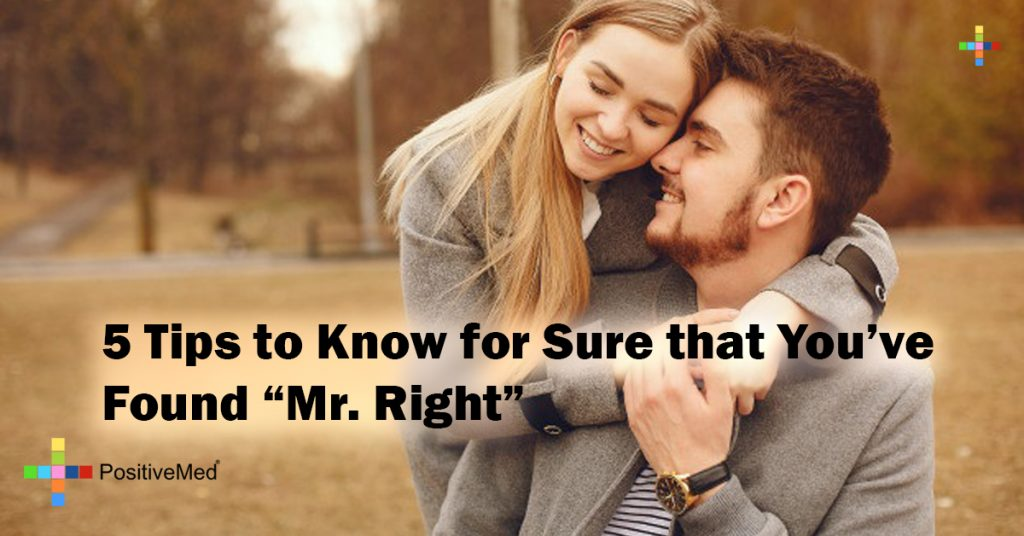 """5 Tips to Know for Sure that You've Found """"Mr. Right"""""""