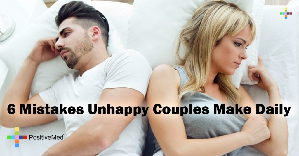 6 Mistakes Unhappy Couples Make Daily