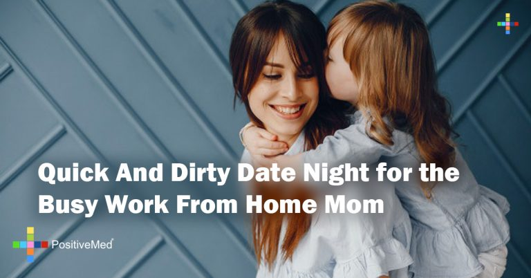 Quick And Dirty Date Night for the Busy Work From Home Mom