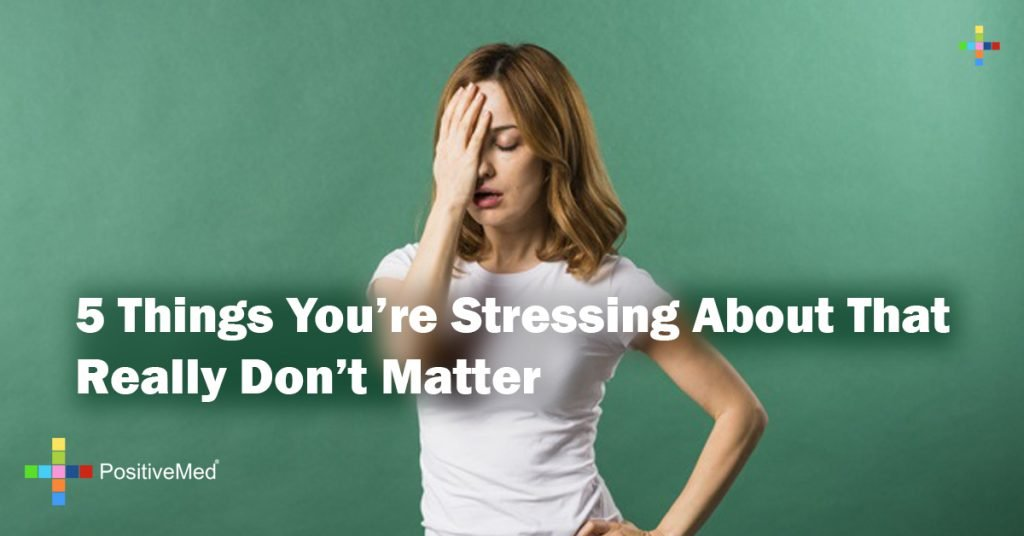 5 Things You're Stressing About That Really Don't Matter
