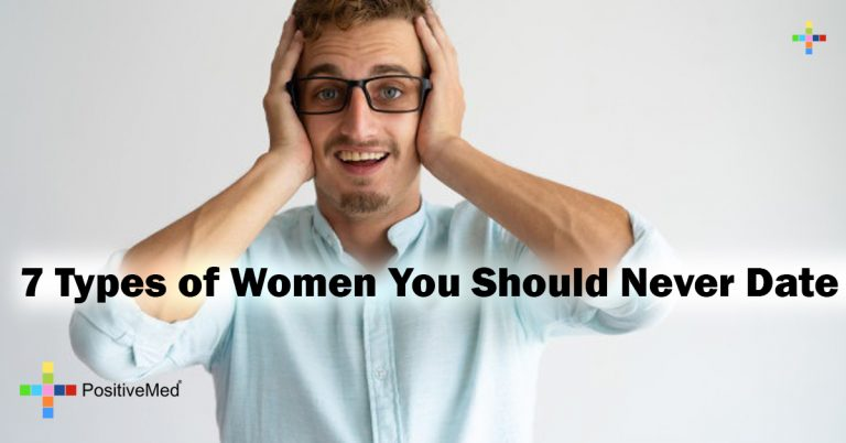7 Types of Women You Should Never Date
