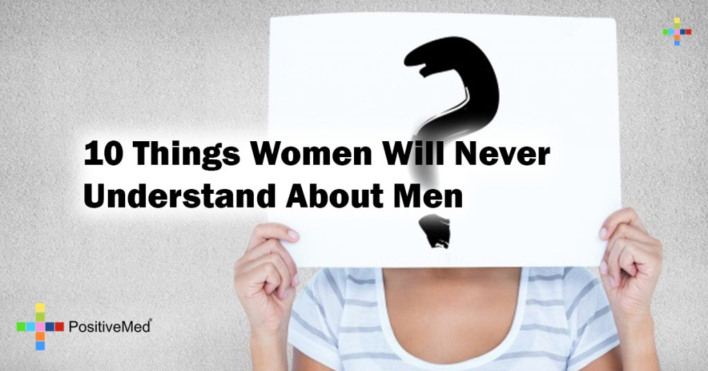 10 Things Women Will Never Understand About Men