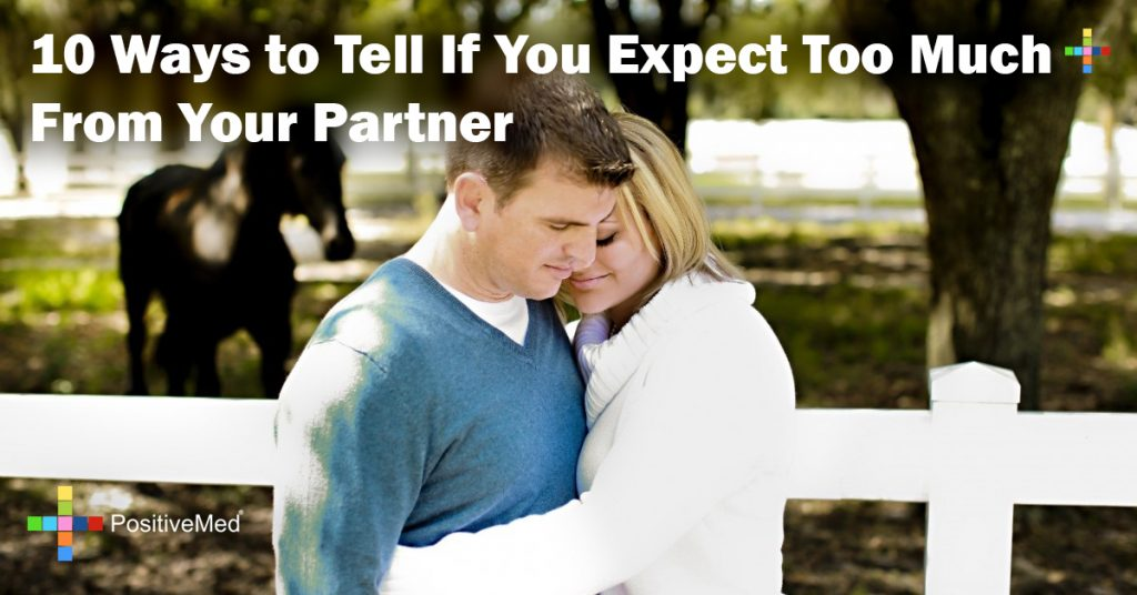 10 Ways to Tell If You Expect Too Much From Your Partner