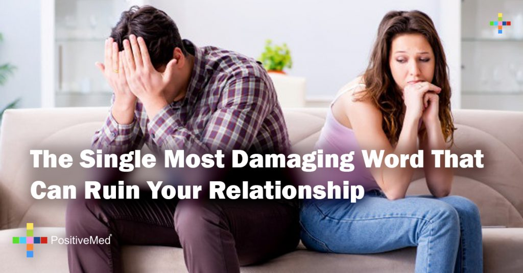 The Single Most Damaging Word That Can Ruin Your Relationship