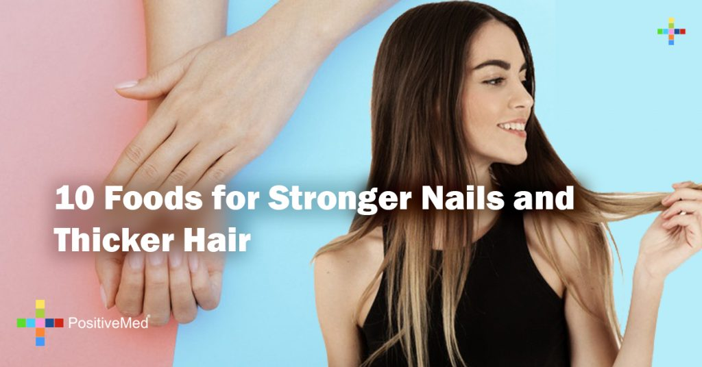 10 Foods for Stronger Nails and Thicker Hair