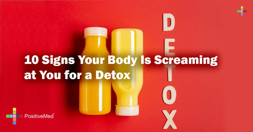 10 Signs Your Body Is Screaming at You for a Detox