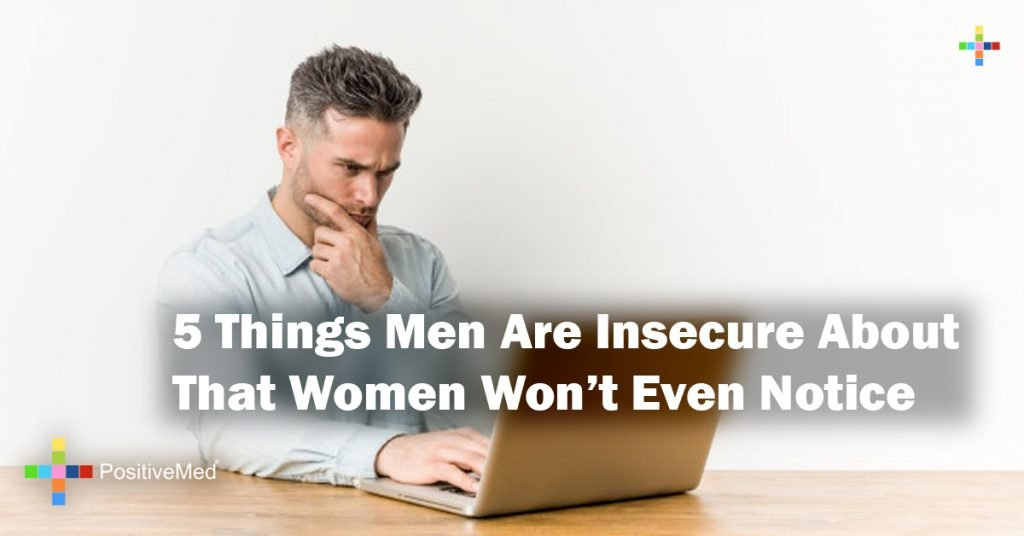 5 Things Men Are Insecure About That Women Won't Even Notice