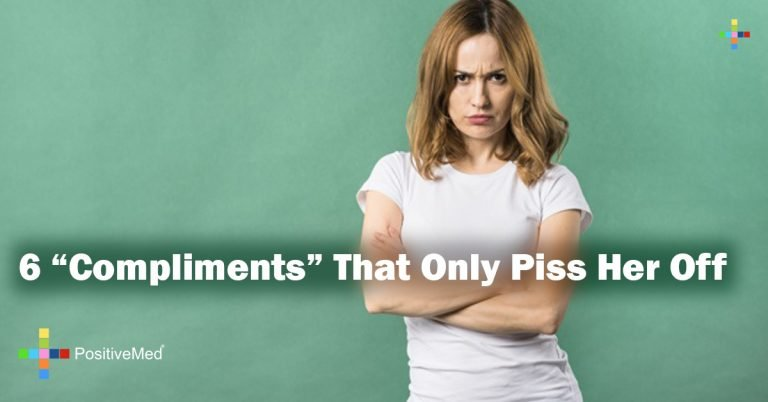 "6 ""Compliments"" That Only Piss Her Off"