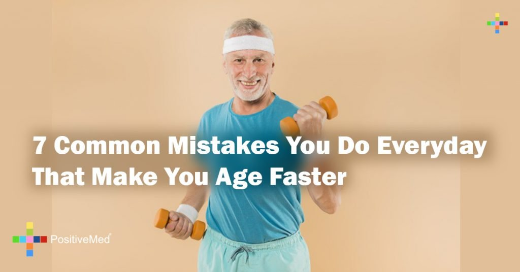 7 Common Mistakes You Do Everyday That Make You Age Faster