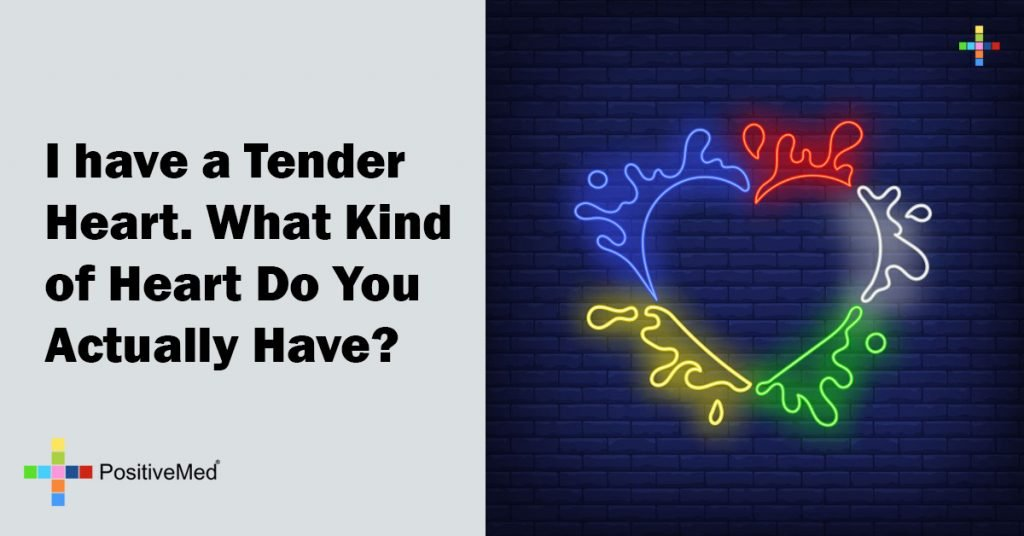 I have a Tender Heart. What Kind of Heart Do You Actually Have?