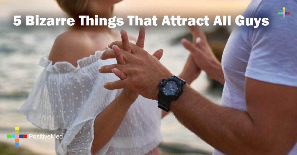 5 Bizarre Things That Attract All Guys