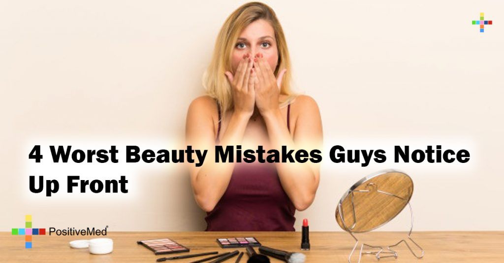 4 Worst Beauty Mistakes Guys Notice Up Front