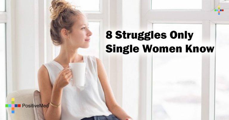 8 Struggles Only Single Women Know
