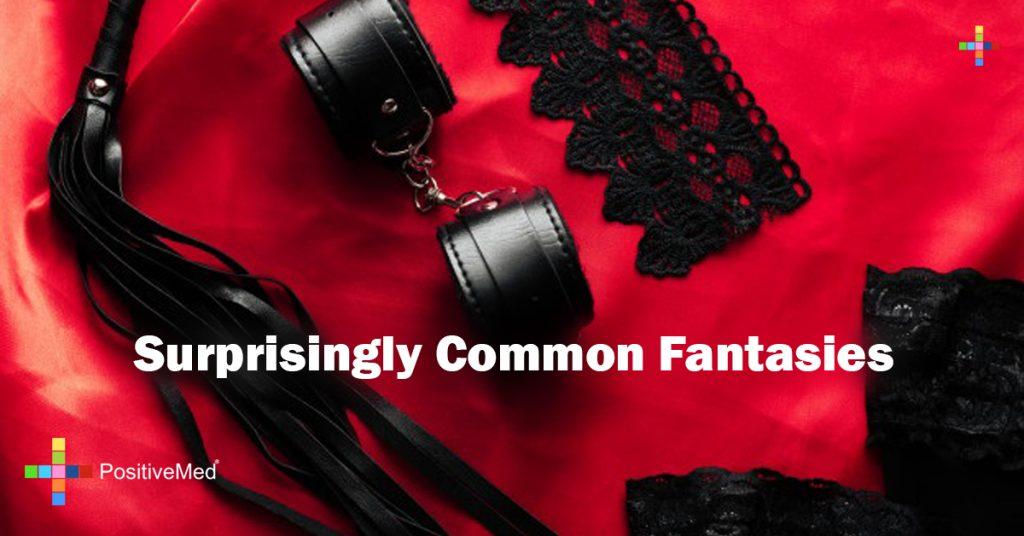 Surprisingly Common Fantasies