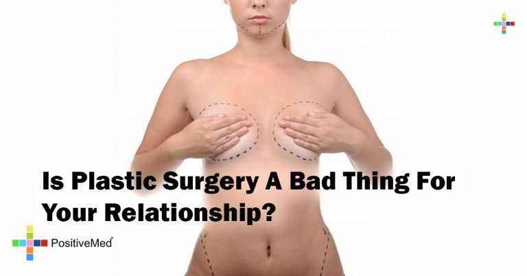 Is Plastic Surgery A Bad Thing For Your Relationship?