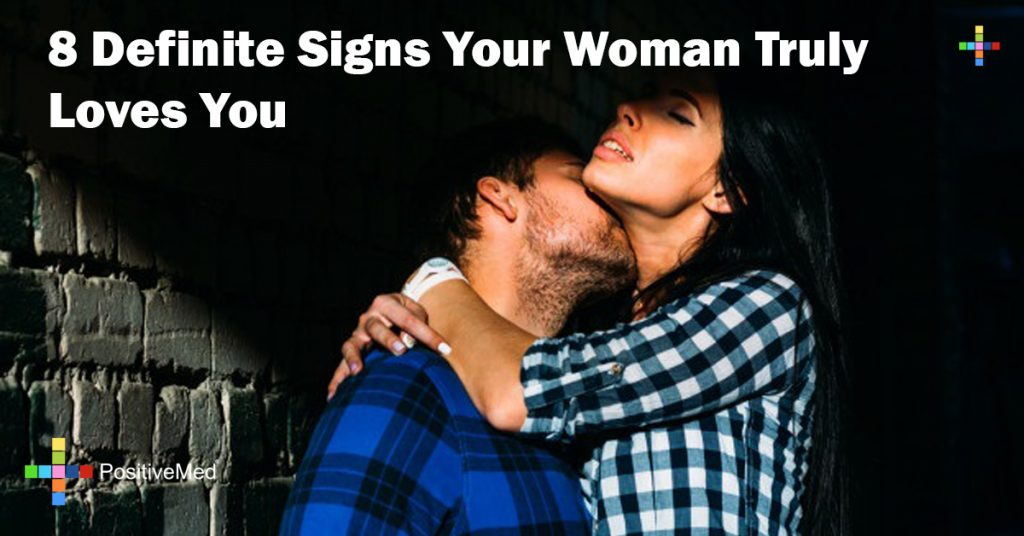 8 Definite Signs Your Woman Truly Loves You