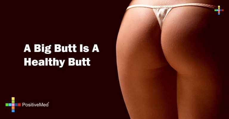 A Big Butt Is A Healthy Butt