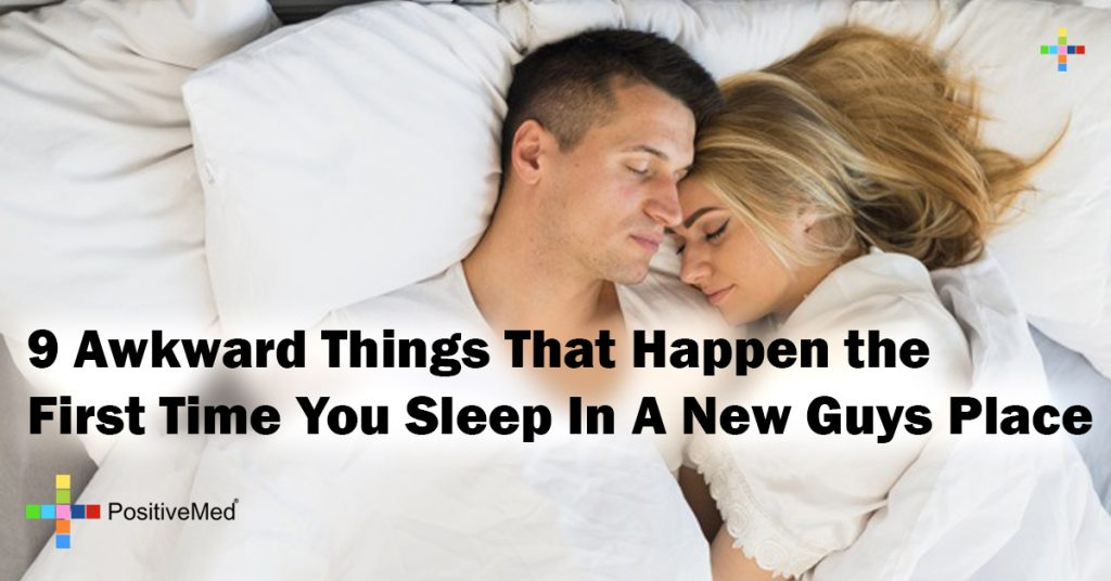 9 Awkward Things That Happen the First Time You Sleep In A New Guys Place