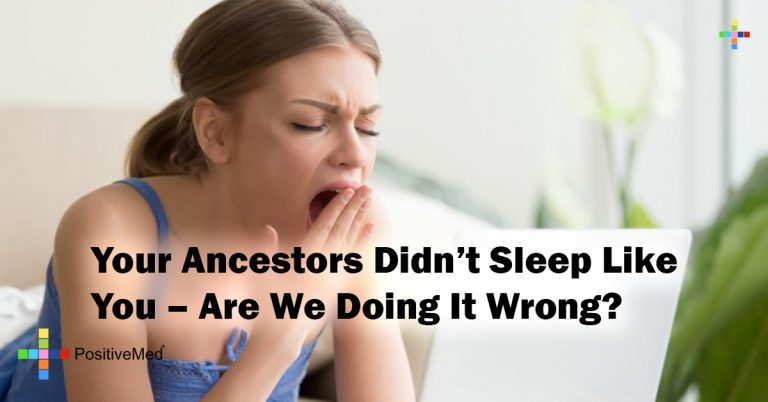 Your Ancestors Didn't Sleep Like You – Are We Doing It Wrong?
