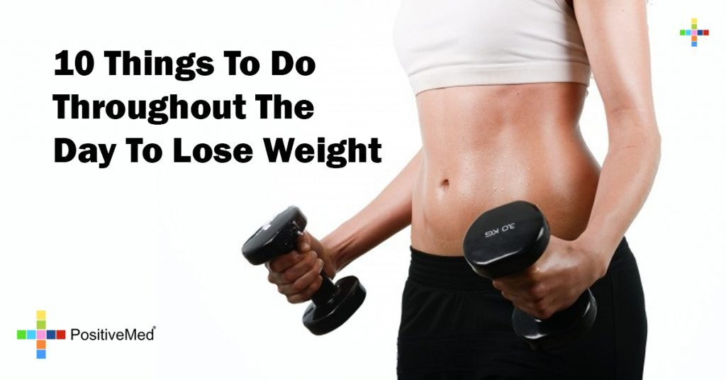 10 Things To Do Throughout The Day To Lose Weight