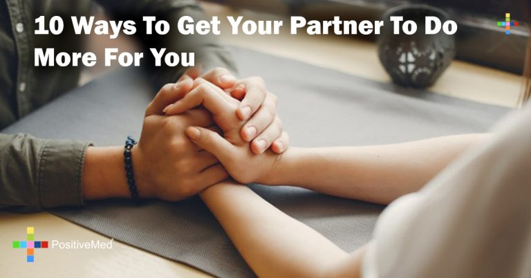10 Ways To Get Your Partner To Do More For You