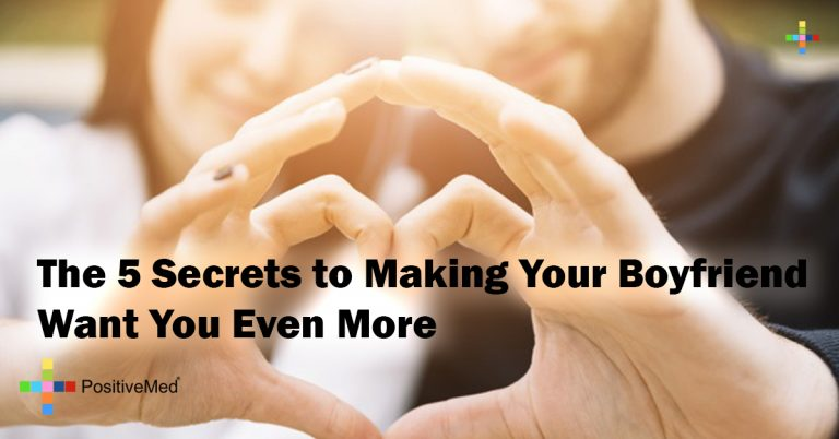The 5 Secrets to Making Your Boyfriend Want You Even More