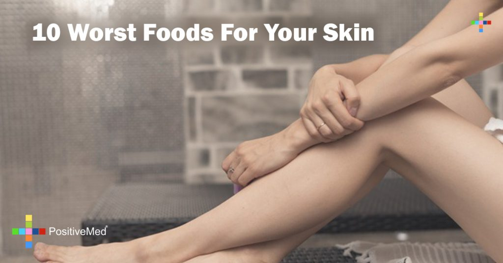 10 Worst Foods For Your Skin