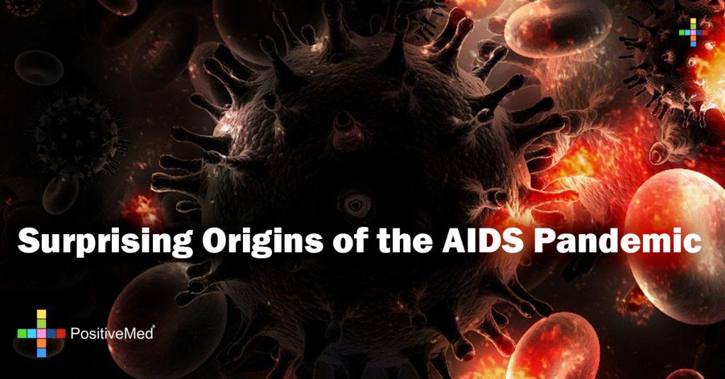 Surprising Origins of the AIDS Pandemic