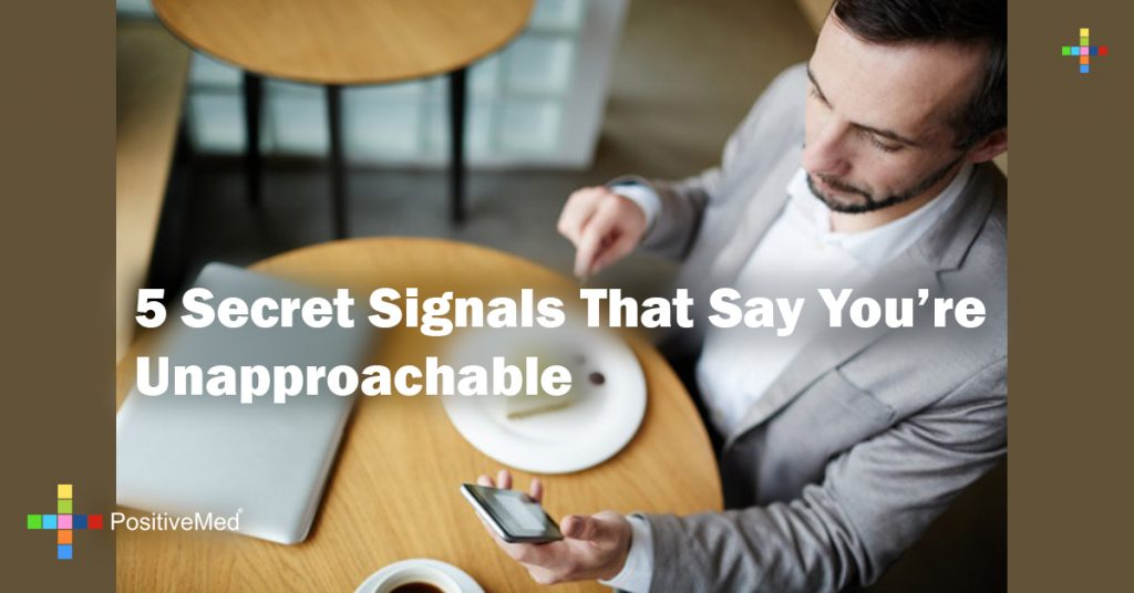 5 Secret Signals That Say You're Unapproachable