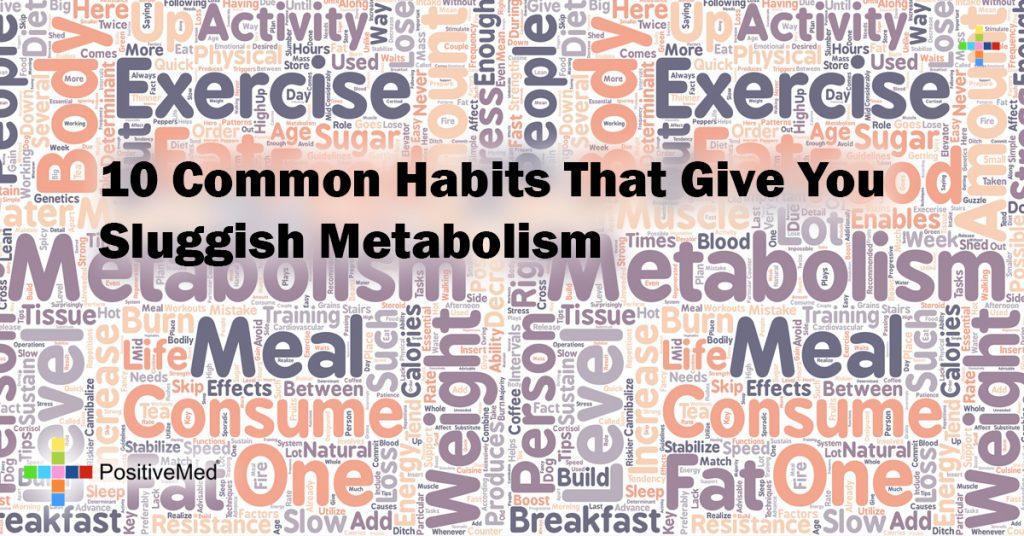 10 Common Habits That Give You Sluggish Metabolism