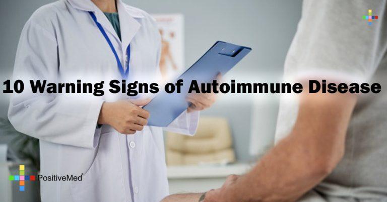 10 Warning Signs of Autoimmune Disease