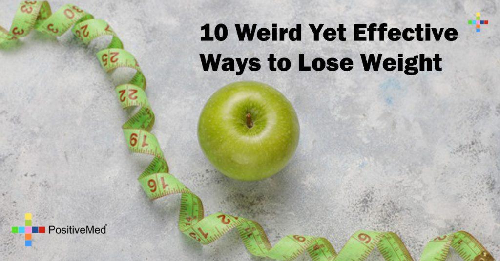 10 Weird Yet Effective Ways to Lose Weight