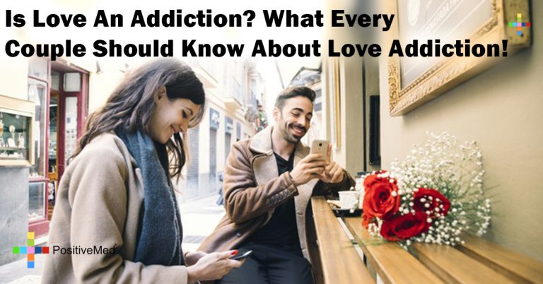 Is Love An Addiction? What Every Couple Should Know About Love Addiction!