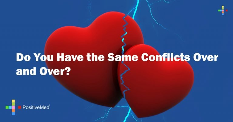 Do You Have the Same Conflicts Over and Over?