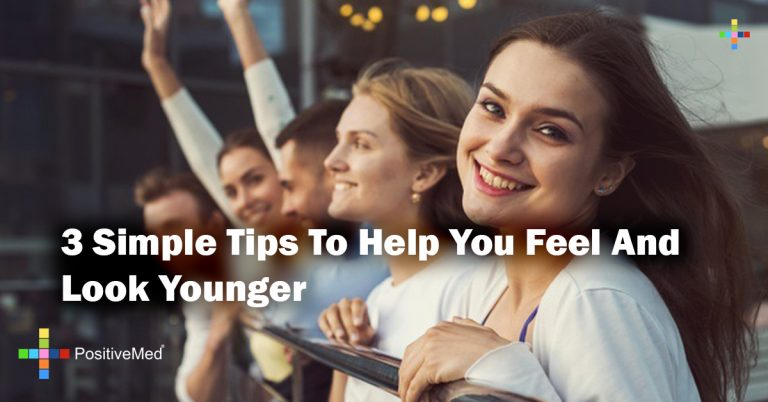3 Simple Tips To Help You Feel And Look Younger