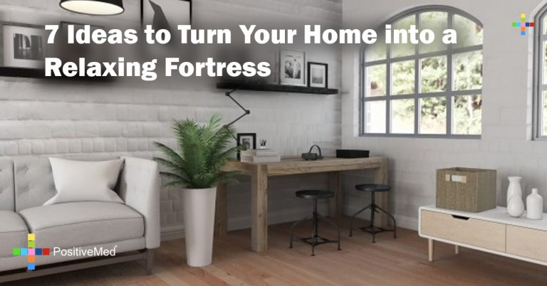 7 Ideas to Turn Your Home into a Relaxing Fortress