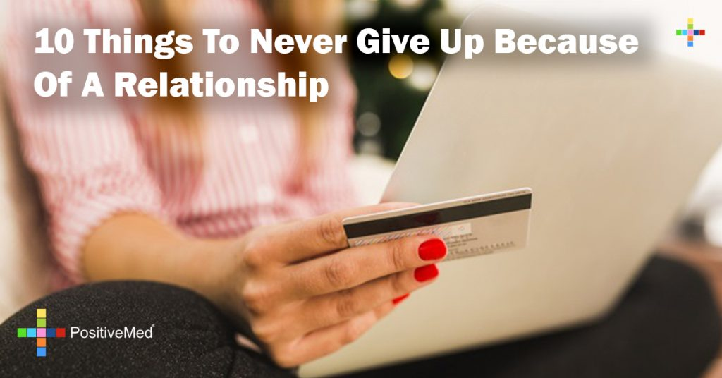 10 Things To Never Give Up Because Of A Relationship
