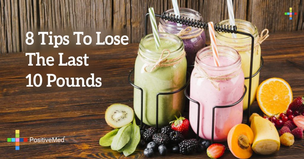 8 Tips To Lose The Last 10 Pounds