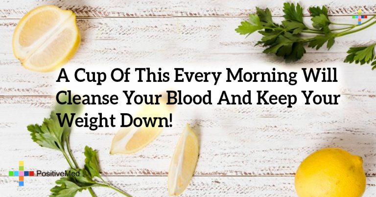 A Cup Of This Every Morning Will Cleanse Your Blood And Keep Your Weight Down!