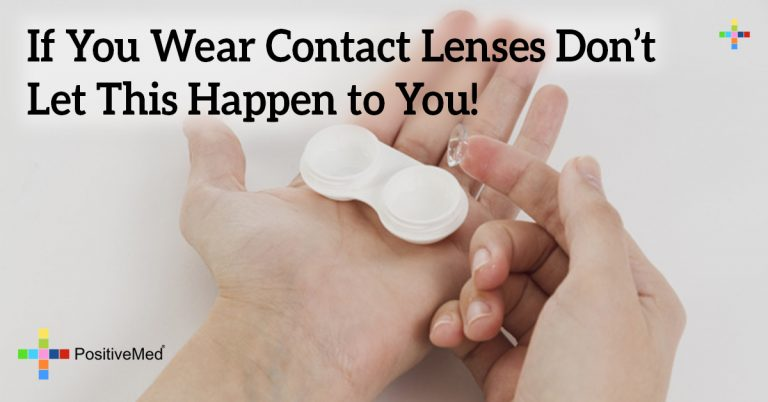 If You Wear Contact Lenses Don't Let This Happen to You!
