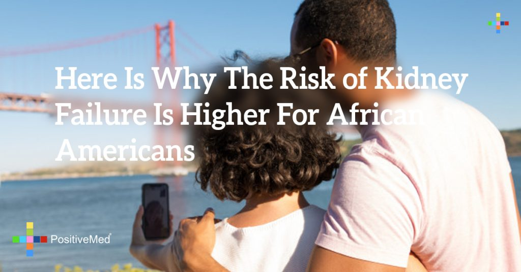 Here Is Why The Risk of Kidney Failure Is Higher For African Americans