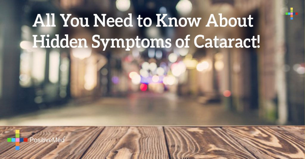 All You Need to Know About Hidden Symptoms of Cataract!